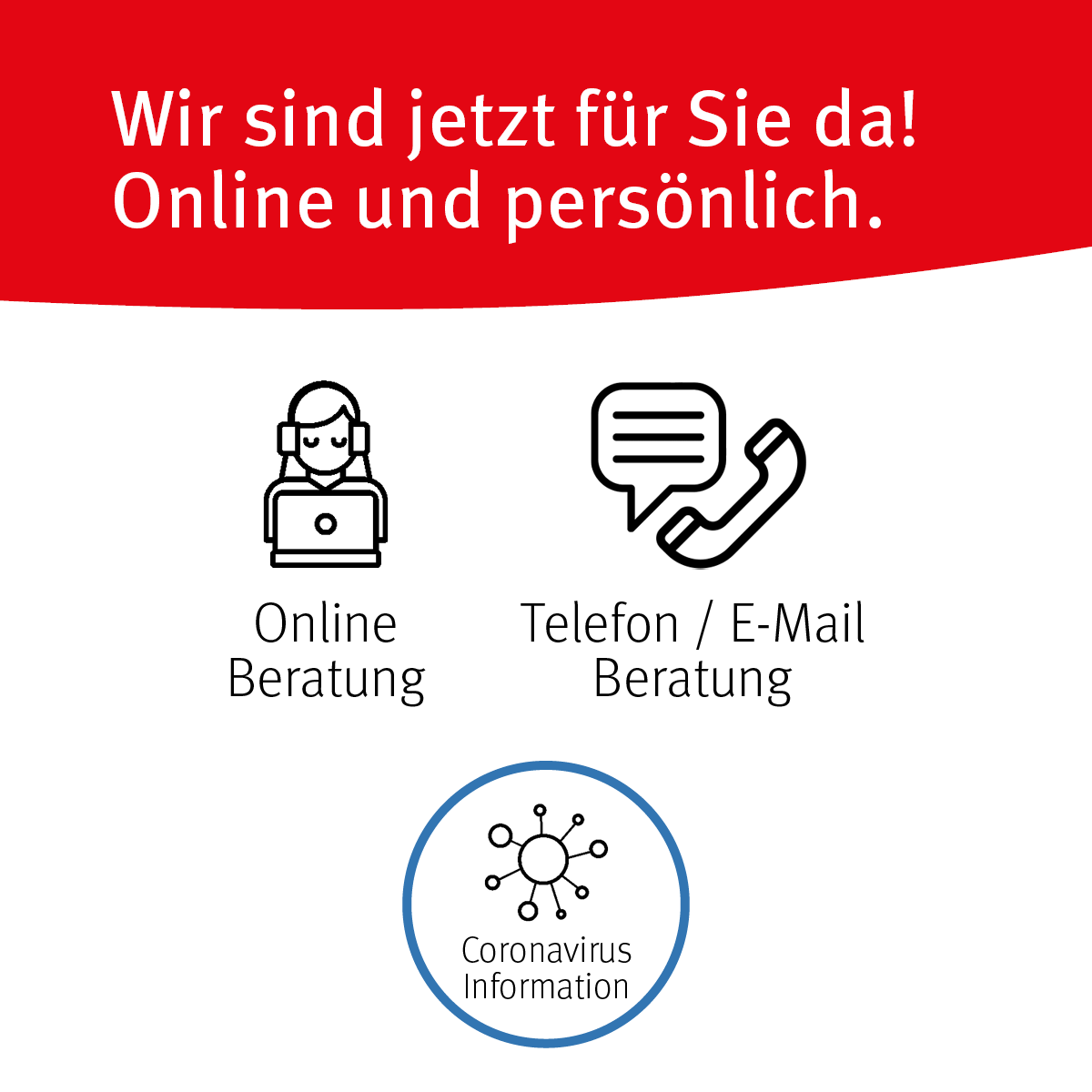 Wir sind online und persönlich für Sie da!